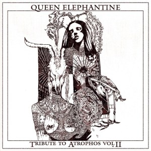 Queen Elephantine Tribute To Atrophos Vol II Cover