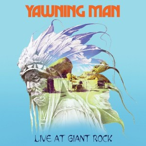 Yawning Man Live At The Giant Rock special cover