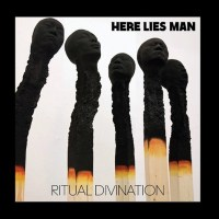 "HERE LIES MAN ""I Told You (You Shall Die)"" Single Announces 'Ritual Divination' Album"