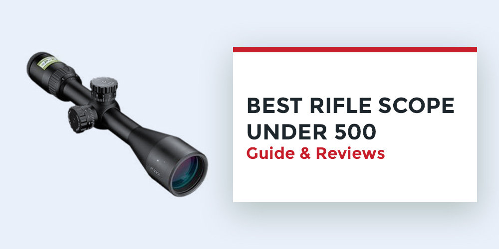 Best-Rifle-Scope-Under-500