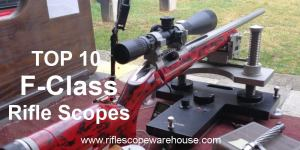Top 10 rifle scopes for precision long-range shooting and F-Class