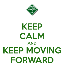 keep-calm-and-keep-moving-forward-1