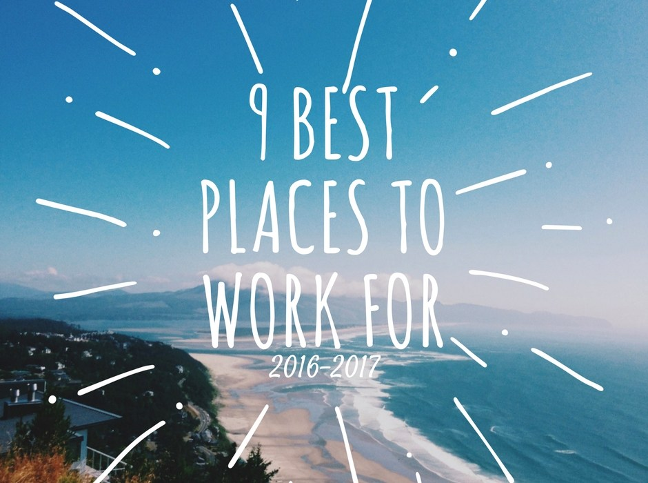 9 Best Places to Work For 2016-2017