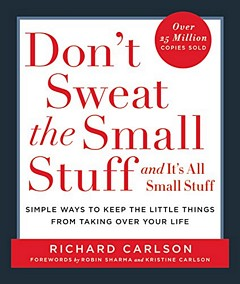 'Don't Sweat The Small Stuff' by Richard Carlson (ISBN 0786881852)