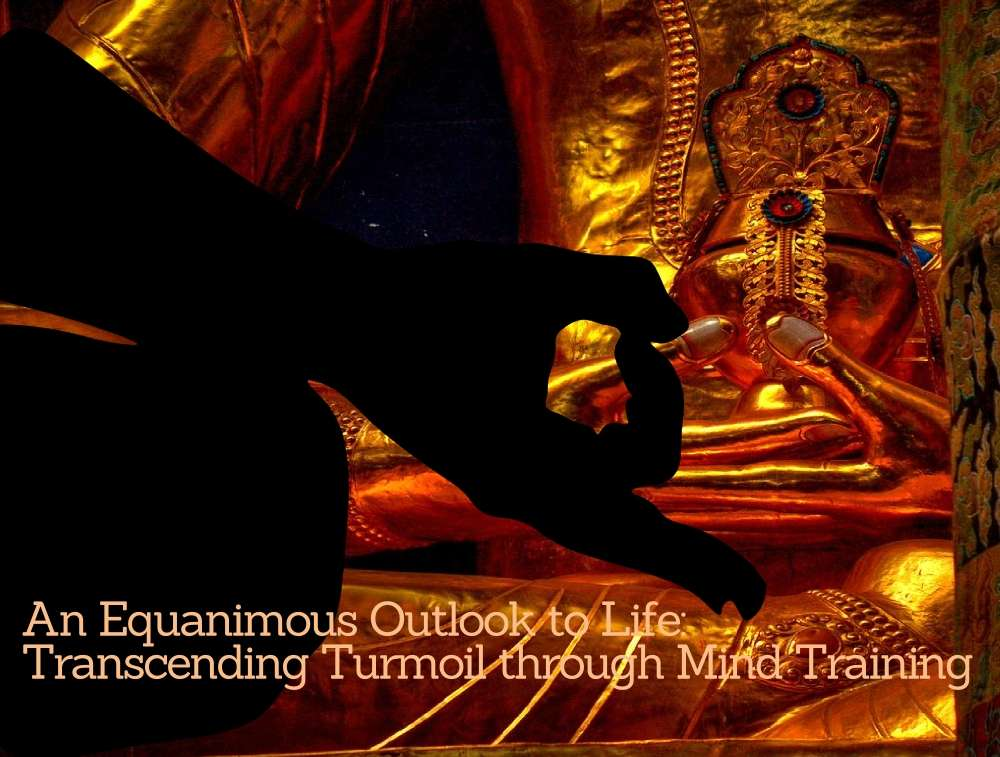 Equanimous Outlook to Life Through Mind Training