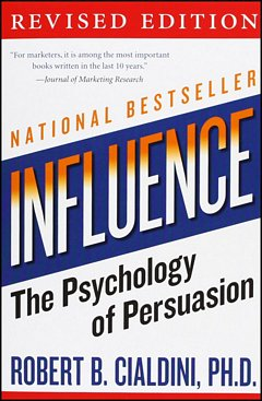 'Influence: The Psychology of Persuasion' by Robert Cialdini (ISBN 006124189X)