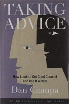 'Taking Advice' by Dan Ciampa (ISBN 1591396689)