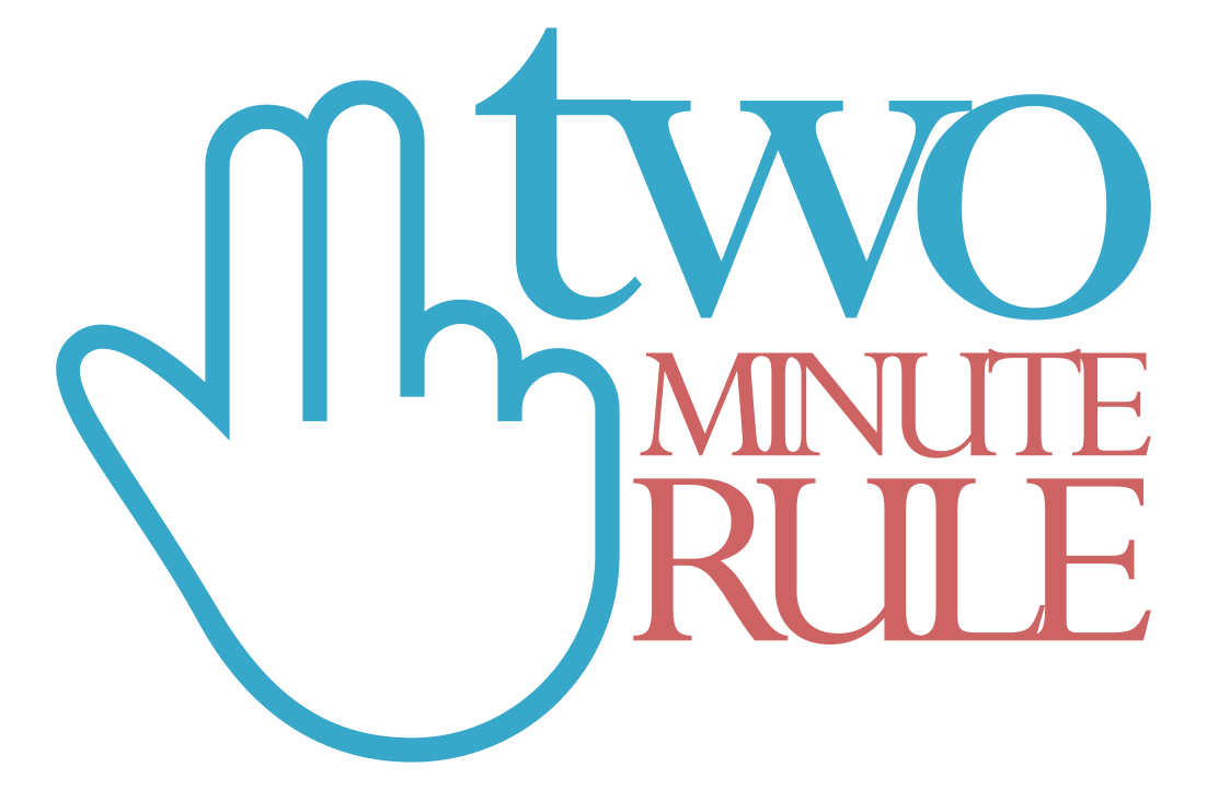 The Art of Taking Action: Use The Two Minute Do-it-Now Rule