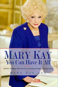 'You Can Have It All' by Mary Kay Ash (ISBN 0761501622)