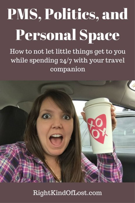 PMS, politics, and personal space – how to not want to unfriend your travel companion while traveling, backpacking, or just spending too much time together.