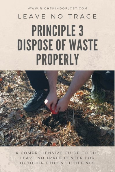 Leave No Trace Principle 3 – Dispose of Waste Properly is more than just remembering to pack out your trash, it's about leaving things wild.