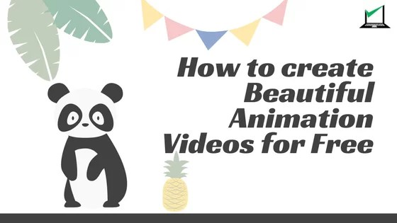 How to create Beautiful Animation Videos for Free