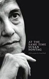 sontag: at the same time