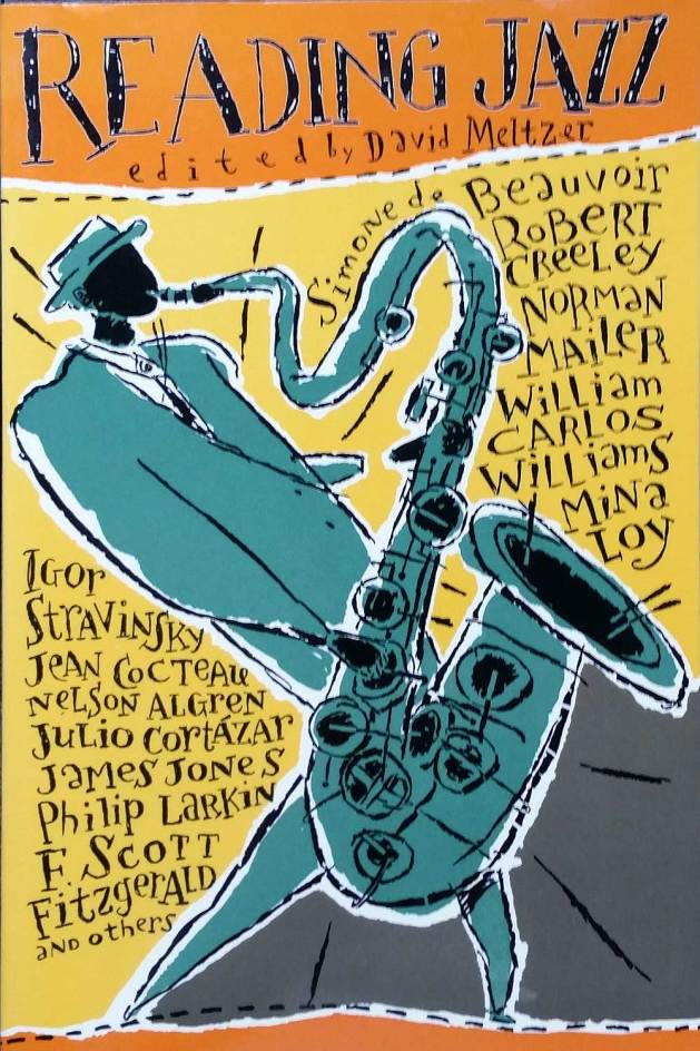 Reading Jazz, by David Meltzer. San Francisco: Mercury House, 1993. Cover design: Sharon Smith. Cover art & type: Ward Schumaker.