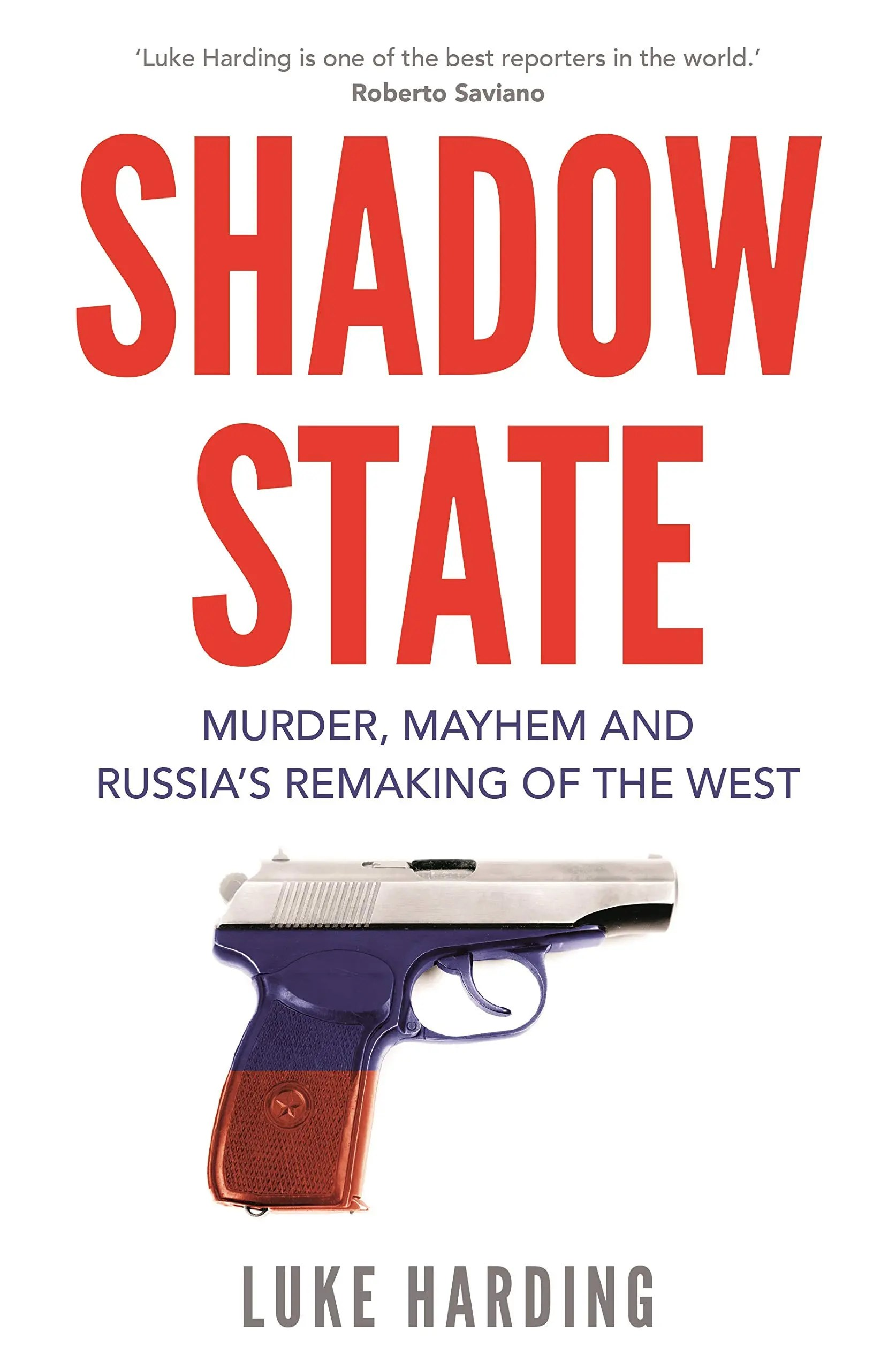 Martin Dewhirst reviews Luke Harding's new book, 'Shadow State: Murder, Mayhem and Russia's Remaking of the West'