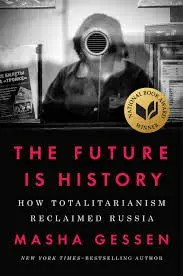 Josephine von Zitzewitz reviews 'The Future is History' by Masha Gessen