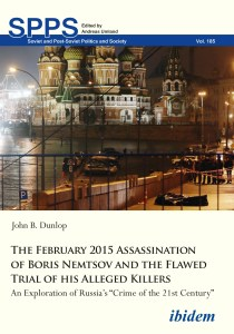 Read more about the article Lionel Blackman reviews 'The February 2015 Assassination of Boris Nemtsov and the Flawed Trial of His Alleged Killers' by John B. Dunlop