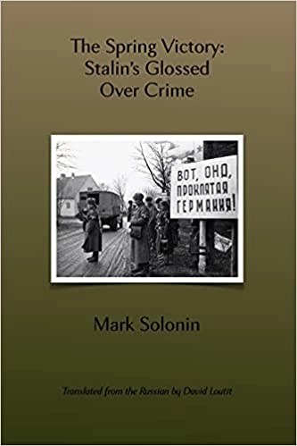 Read more about the article Martin Dewhirst reviews 'The Spring Victory: Stalin's Glossed Over Crime' by Mark Solonin