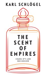 Read more about the article Teresa Cherfas reviews 'The Scent of Empires: Chanel No. 5 and Red Moscow' by Karl Schlögel [translated from the German by Jessica Spengler]