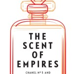 Teresa Cherfas reviews 'The Scent of Empires: Chanel No. 5 and Red Moscow' by Karl Schlögel [translated from the German by Jessica Spengler]