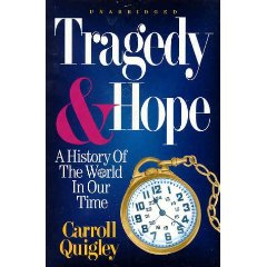 Tragedy and Hope: A History of the World in Our Time.