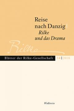 Reise nach Danzig - Rilke und das Drama