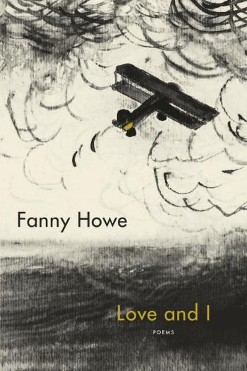 """Fanny Howe's """"1941"""" can be read at Riot Material Magazine. From her latest book of poems, Love and I"""