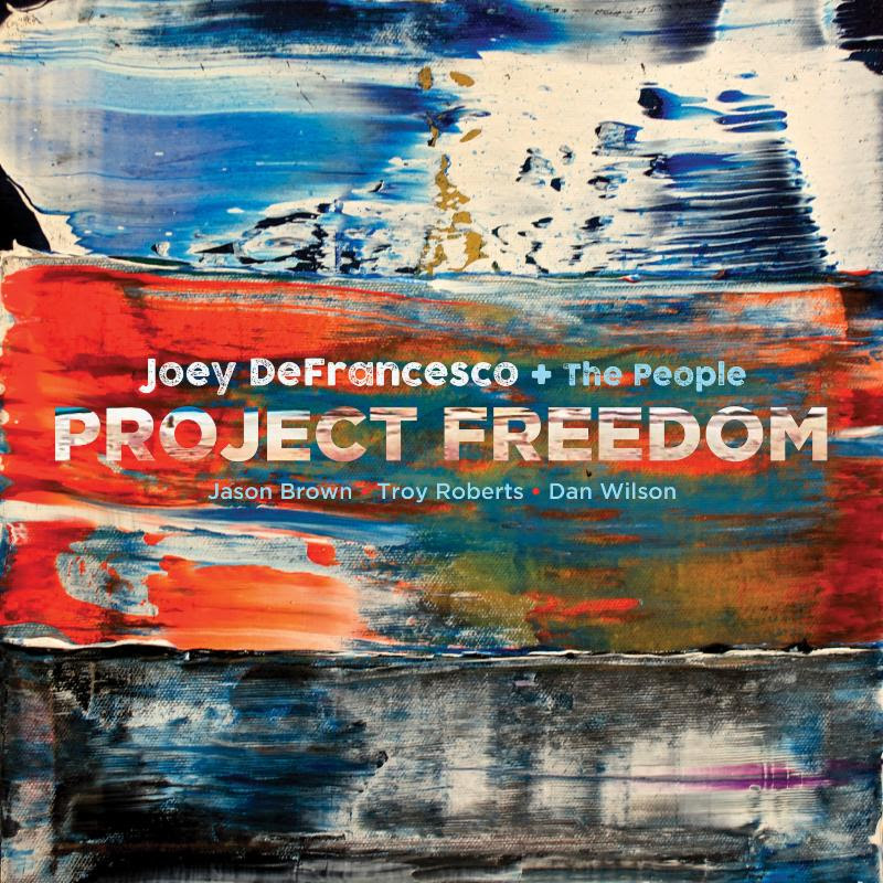 Project Freedom by Joey DeFrancesco out now!