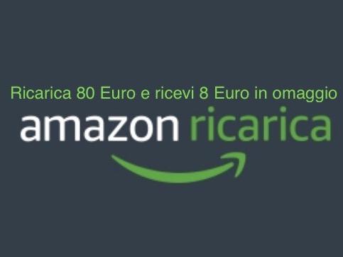 Ricarica il tuo account Amazon con 80 Euro e ricevi un buono sconto da 8 Euro