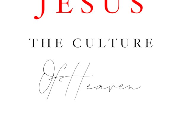 Jesus The Culture Of Heaven