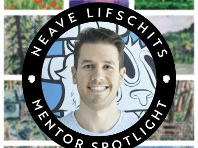 Mentor Spotlight: Neave Lifschits
