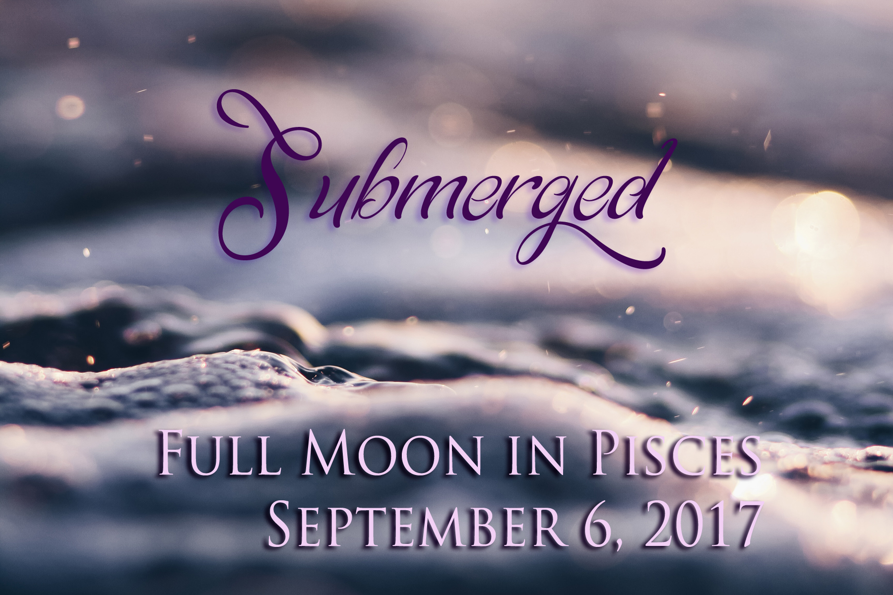 Full Moon in Pisces: Submerged