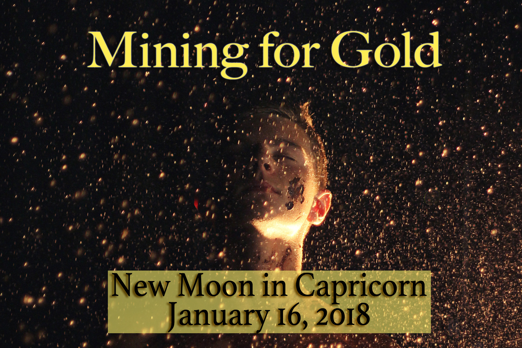 New Moon in Capricorn: Mining for Gold