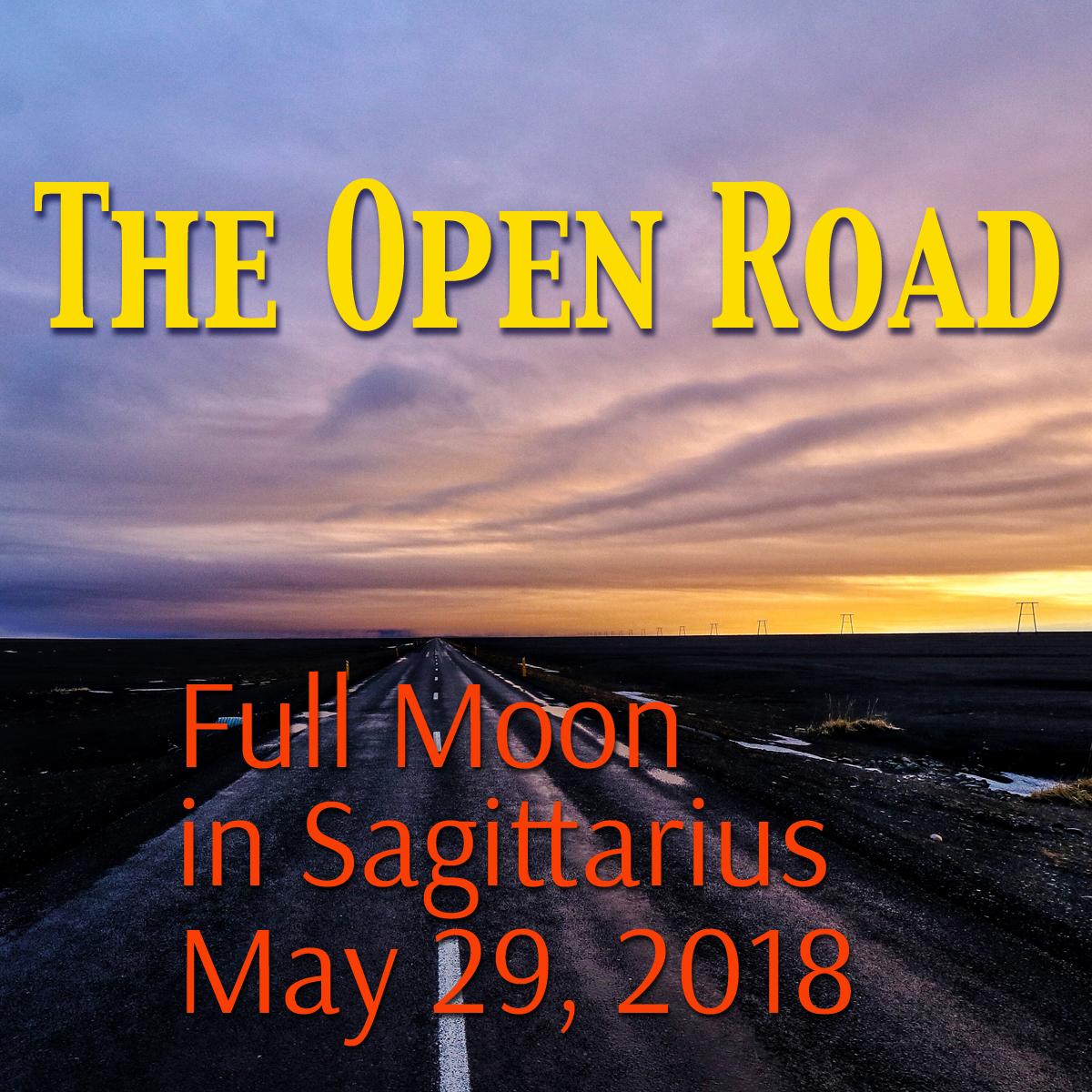 Full Moon in Sagittarius: The Open Road