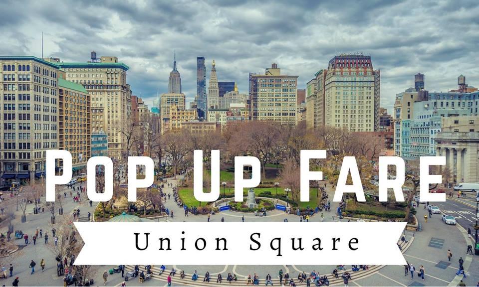 Pop Up Fare – Union Square