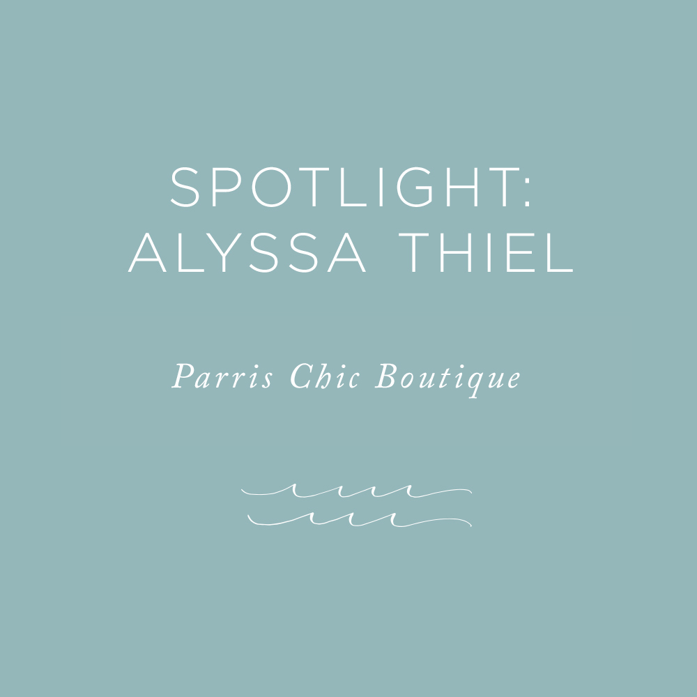 Spotlight: Alyssa Theil, Parris Chic Boutique
