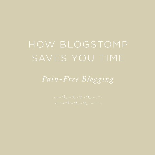 How BlogStomp Saves You Time | via the Rising Tide Society