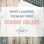 What I Learned from My First Instagram Challenge