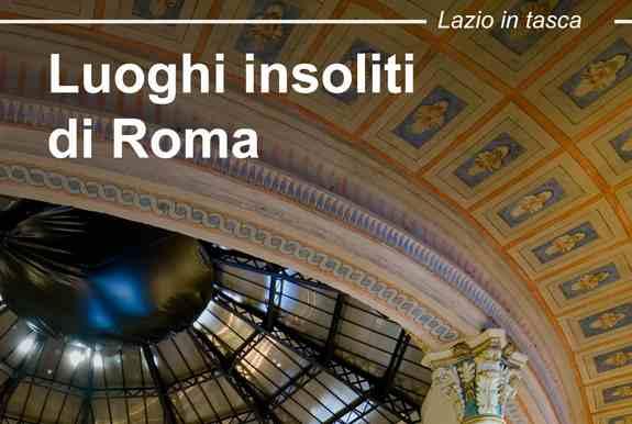 Luoghi insoliti di Roma