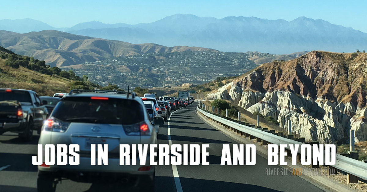 Jobs in Riverside And Beyond