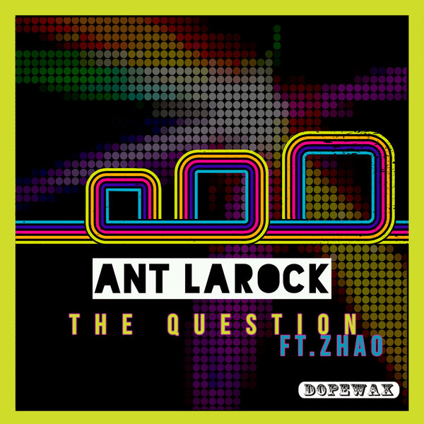 ANT LAROCK, ZHAO – THE QUESTION