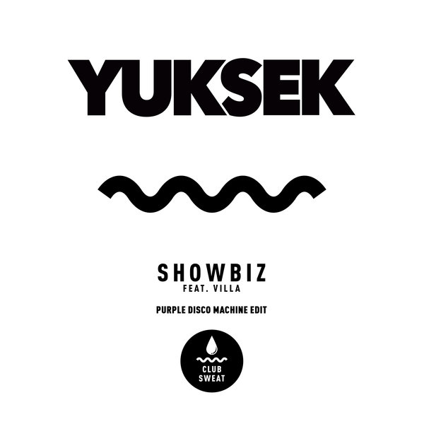 Yuksek feat. Villa - Showbiz (Purple Disco Machine Remix)
