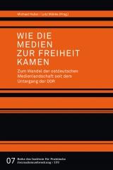 Haller/Mükke: Wie die Medien zur Freiheit kamen