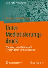 Unter Mediatisierungsdruck