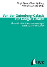 Von der Gutenberg-Galaxis zur Google-Galaxis