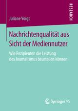 Juliane Voigt: Nachrichtenqualität aus Sicht der Mediennutzer