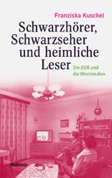 Franziska Kuschel: Schwarzseher, Schwarzhörer und heimliche Leser