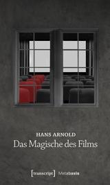 Hans Arnold: Das Magische des Films