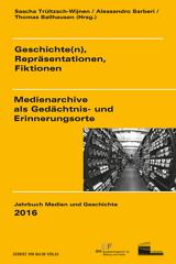 Sascha Trültzsch-Wijnen, Alessandro Barberi, Thomas Ballhausen (Hrsg.): Geschichte(n), Repräsentationen, Fiktionen