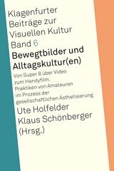 Ute Holfelder, Klaus Schönberger (Hrsg.): Bewegtbilder und Alltagskultur(en)